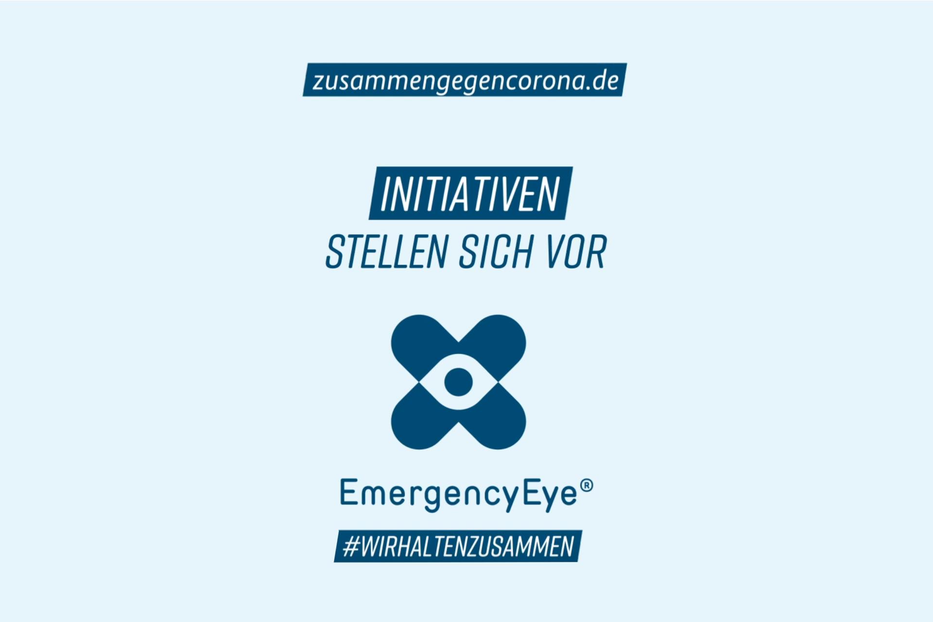 zusammengegencorona.de – Initiativen stellen sich vor – EmergencyEye – #wirhaltenzusammen